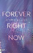 Cover-Bild zu Forever Right Now (eBook) von Scott, Emma