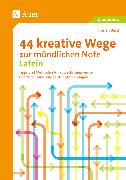 Cover-Bild zu 44 kreative Wege zur mündlichen Note Latein von Bartl, Florian