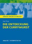 Cover-Bild zu Die Entdeckung der Currywurst von Uwe Timm. Königs Erläuterungen von Timm, Uwe
