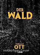 Cover-Bild zu Der Wald von Ott, Thomas