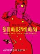 Cover-Bild zu Starman - David Bowie's Ziggy Stardust Years von Kleist, Reinhard