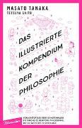 Cover-Bild zu Das illustrierte Kompendium der Philosophie von Tanaka, Masato
