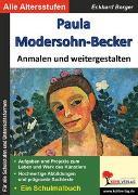 Cover-Bild zu Paula Modersohn-Becker ... anmalen und weitergestalten (eBook) von Berger, Eckhard