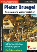 Cover-Bild zu Pieter Bruegel ... anmalen und weitergestalten (eBook) von Berger, Eckhard