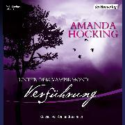 Cover-Bild zu Unter dem Vampirmond - Verführung (Audio Download) von Hocking, Amanda