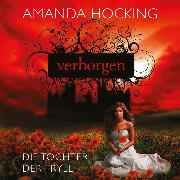 Cover-Bild zu Die Tochter der Tryll 1 - Verborgen (Audio Download) von Hocking, Amanda