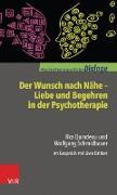 Cover-Bild zu Der Wunsch nach Nähe - Liebe und Begehren in der Psychotherapie (eBook) von Quindeau, Ilka