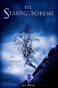 Cover-Bild zu Die Staubgeborene (Die Unbestimmten 1) (eBook) von Schneider, Jo