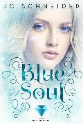 Cover-Bild zu Blue Soul (Die Blue-Reihe 3) (eBook) von Schneider, Jo