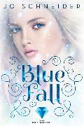 Cover-Bild zu Blue Fall (Die Blue-Reihe 1) (eBook) von Schneider, Jo