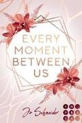 Cover-Bild zu Every Moment Between Us von Schneider, Jo