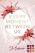Cover-Bild zu Every Moment Between Us (eBook) von Schneider, Jo