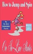 Cover-Bild zu How to Jump and Spin on In-Line Skates von Farris, Jo Ann Schneider