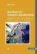 Cover-Bild zu Grundlagen der Drehstrom-Antriebstechnik (eBook) von Uphaus, Josef