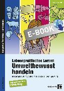 Cover-Bild zu Lebenspraktisches Lernen: Umweltbewusst handeln (eBook) von Kremer, Gabriele