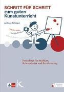 Cover-Bild zu Schritt für Schritt zum guten Kunstunterricht von Schoppe, Andreas