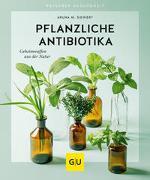 Cover-Bild zu Pflanzliche Antibiotika von Siewert, Aruna M.