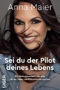 Cover-Bild zu Sei du der Pilot deines Lebens von Maier, Anna
