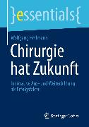 Cover-Bild zu Chirurgie hat Zukunft (eBook) von Hellmann, Wolfgang