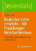 Cover-Bild zu Baukosten sicher ermitteln - Mit Praxisbeispiel Mehrfamilienhaus (eBook) von Scholz, Stefan