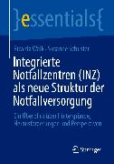 Cover-Bild zu Integrierte Notfallzentren (INZ) als neue Struktur der Notfallversorgung (eBook) von Schuster, Susanne