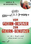 Cover-Bild zu Vom Gehirn-Besitzer zum Gehirn-Benutzer (eBook) von Birkenbihl, Vera F.