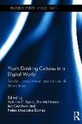 Cover-Bild zu Youth Drinking Cultures in a Digital World: Alcohol, Social Media and Cultures of Intoxication von Lyons, Antonia (Hrsg.)