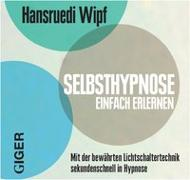 Cover-Bild zu Selbsthypnose lernen von Wipf, Hansruedi