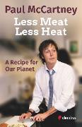 Cover-Bild zu Less Meat, Less Heat - A Recipe for Our Planet (eBook) von McCartney, Paul