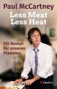 Cover-Bild zu Less Meat, Less Heat - Ein Rezept für unseren Planeten von McCartney, Paul