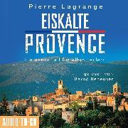 Cover-Bild zu Eiskalte Provence - Ein Fall für Commissaire Leclerc 6 (Ungekürzt) (Audio Download) von Lagrange, Pierre