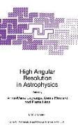 Cover-Bild zu High Angular Resolution in Astrophysics (eBook) von Lagrange, A. (Hrsg.)