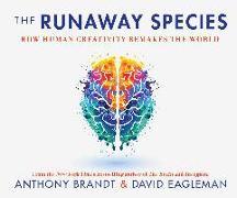 Cover-Bild zu The Runaway Species: How Human Creativity Remakes the World von Eagleman, David