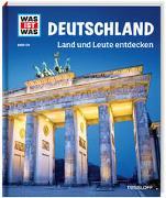Cover-Bild zu WAS IST WAS Band 126 Deutschland. Land und Leute entdecken von Weller-Essers, Andrea