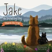 Cover-Bild zu Jake the Growling Dog Shares His Trail von Shannon, Samantha