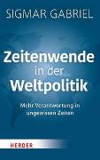 Cover-Bild zu Zeitenwende in der Weltpolitik von Gabriel, Sigmar