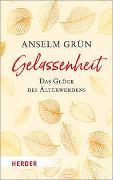 Cover-Bild zu Gelassenheit - das Glück des Älterwerdens von Grün, Anselm