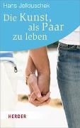 Cover-Bild zu Die Kunst, als Paar zu leben von Jellouschek, Hans