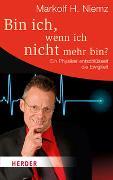 Cover-Bild zu Bin ich, wenn ich nicht mehr bin? von Niemz, Markolf H.