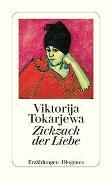 Cover-Bild zu Zickzack der Liebe von Tokarjewa, Viktorija