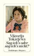 Cover-Bild zu Sag ich's oder sag ich's nicht? von Tokarjewa, Viktorija