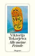 Cover-Bild zu Alle meine Feinde von Tokarjewa, Viktorija