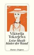 Cover-Bild zu Leise Musik hinter der Wand von Tokarjewa, Viktorija