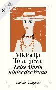 Cover-Bild zu Leise Musik hinter der Wand (eBook) von Tokarjewa, Viktorija
