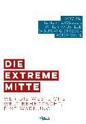 Cover-Bild zu Die extreme Mitte (eBook) von Streeck, Wolfgang
