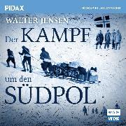 Cover-Bild zu Der Kampf um den Südpol (Audio Download) von Jensen, Walter