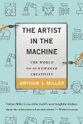 Cover-Bild zu The Artist in the Machine (eBook) von Miller, Arthur I.