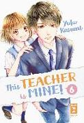 Cover-Bild zu Kasumi, Yuko: This Teacher is Mine! 06