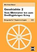 Cover-Bild zu Geschichte 2. Vom Mittelalter bis zum Dreißigjährigen Krieg von Röser, Winfried