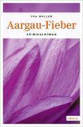 Cover-Bild zu Aargau-Fieber von Haller, Ina